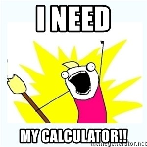 All the things - I NEED MY CALCULATOR!!