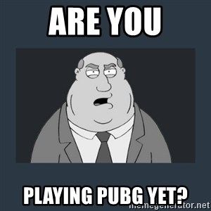 Family Guy Smoke - ARE YOU PLAYING PUBG YET?