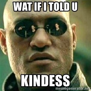 What If I Told You - Wat if I told u Kindess