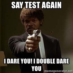 Jules Pulp Fiction - say test again i dare you! i double dare you