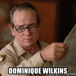 Tommy Lee Jones  - Dominique Wilkins
