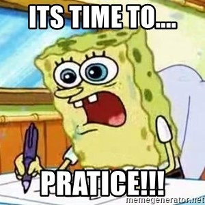 Spongebob What I Learned In Boating School Is - Its time to.... PRATICE!!!