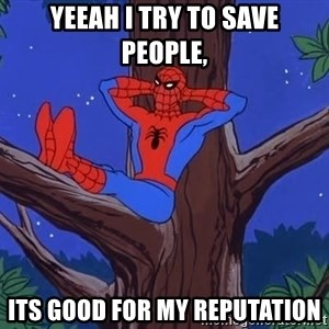 Spiderman Tree - yeeah i try to save people, its good for my reputation
