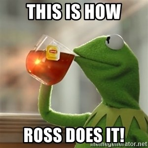 Kermit The Frog Drinking Tea - This is how Ross does it!