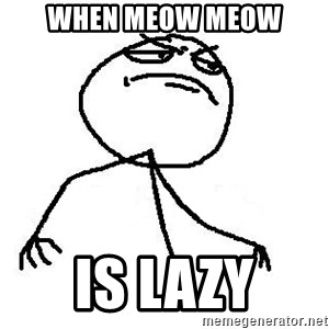 Like A Boss - when meow meow is lazy