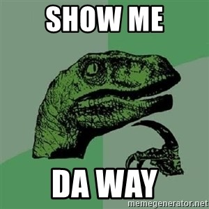 Philosoraptor - show me  da way