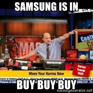 Mad Karma With Jim Cramer - Samsung is in Buy Buy Buy