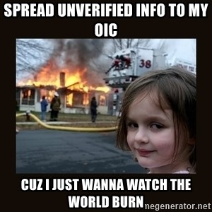 burning house girl - SPREAD UNVERIFIED INFO TO MY OIC CUZ I JUST WANNA WATCH THE WORLD BURN