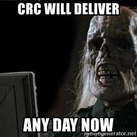 OP will surely deliver skeleton - CRC will deliver Any day now