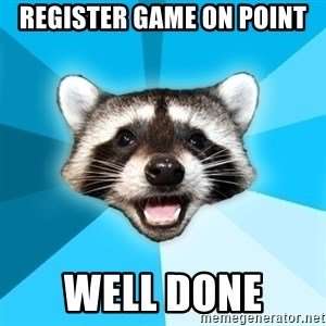 Lame Pun Coon - Register game on point Well done