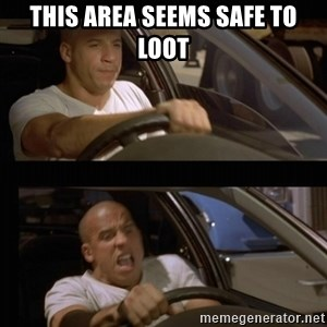 Vin Diesel Car - This area seems safe to loot