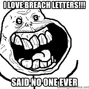 Happy Forever Alone - i love breach letters!!! said no one ever
