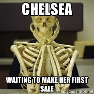 Skeleton waiting - chelsea waiting to make her first sale