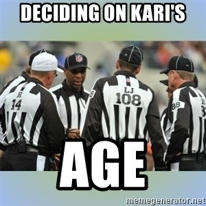 NFL Ref Meeting - Deciding on Kari's Age