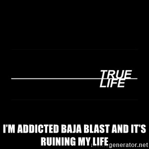 MTV True Life - I'm addicted baja blast and it's ruining my life
