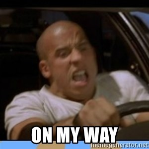 fast and furious - on my way