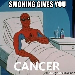 Cancer Spiderman - smoking gives you