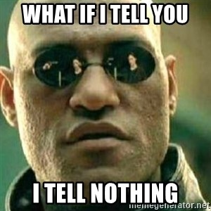 What If I Told You - What if I tell You I tell nothing