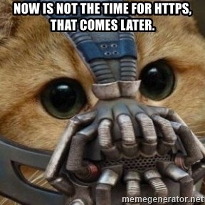 bane cat - Now is not the time for https, that comes later.