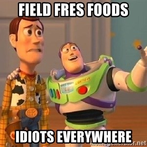 Consequences Toy Story - Field Fres Foods Idiots Everywhere