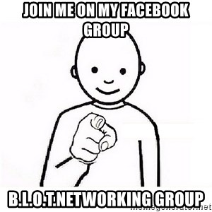 GUESS WHO YOU - Join me on my Facebook group B.l.o.t.networking group