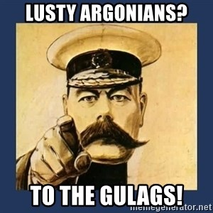 your country needs you - Lusty Argonians? to the gulags!