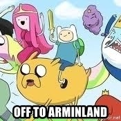 Adventure Time Meme - Off to Arminland
