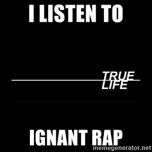 MTV True Life - I listen to Ignant rap