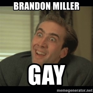Nick Cage - brandon miller GAy