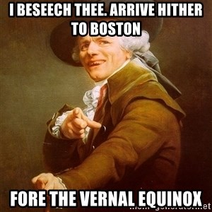 Joseph Ducreux - I beseech thee. Arrive hither to Boston  Fore the Vernal Equinox