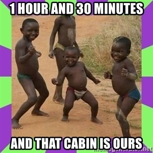 african kids dancing - 1 hour and 30 minutes and that cabin is ours