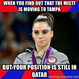Mckayla Maroney Does Not Approve - when you find out that the mistf is moving to tampa but your position is still in qatar