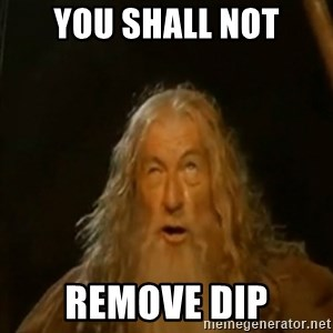 Gandalf You Shall Not Pass - You shall not remove dip