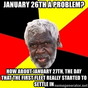 Abo - January 26th a problem? How about january 27th, the day that the first fleet really started to settle in