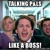 Like A Boss - Talking P&Ls Like a Boss!