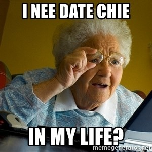 Internet Grandma Surprise - I Nee Date Chie In My Life?