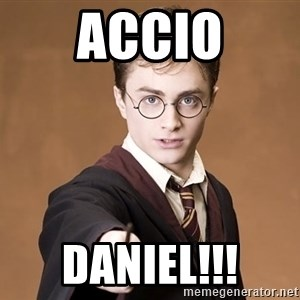 Advice Harry Potter - ACCIO Daniel!!!