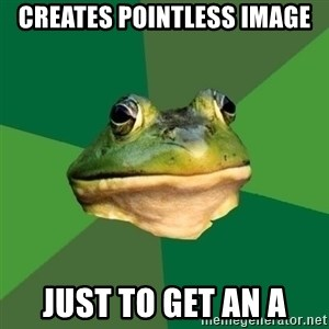 Foul Bachelor Frog - creates pointless image just to get an a