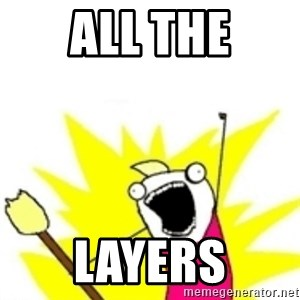 x all the y - all the layers