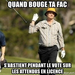Fuck It Bill Murray - Quand bouge ta fac s'abstient pendant le vote sur les attendus en licence