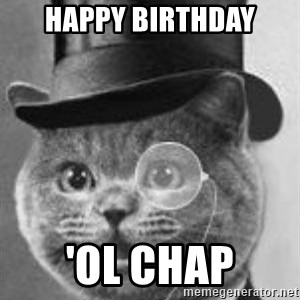 Monocle Cat - Happy Birthday 'Ol Chap