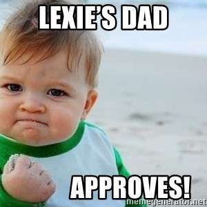 fist pump baby - Lexie's Dad            Approves!