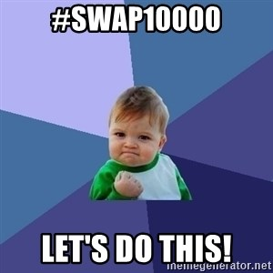Success Kid - #swap10000 Let's do this!