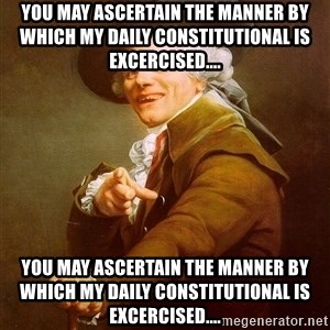 Joseph Ducreux - YOU MAY ASCERTAIN THE MANNER BY WHICH MY DAILY CONSTITUTIONAL IS EXCERCISED.... YOU MAY ASCERTAIN THE MANNER BY WHICH MY DAILY CONSTITUTIONAL IS EXCERCISED....