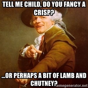 Joseph Ducreux - TELL ME CHILD, DO YOU FANCY A CRISP? ...OR PERHAPS A BIT OF LAMB AND CHUTNEY?