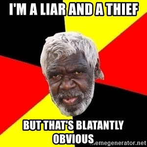 Abo - i'm a liar and a thief but that's blatantly obvious