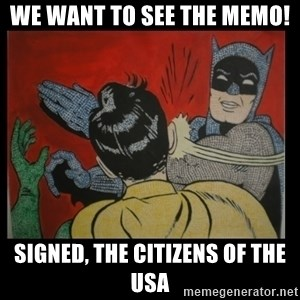 Batman Slappp - WE WANT TO SEE THE MEMO! signed, the CITIZENS of the USA