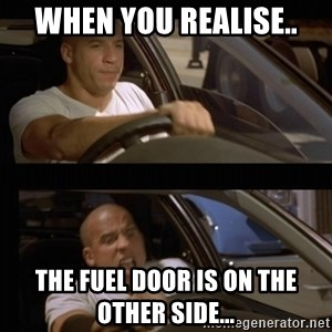 Vin Diesel Car - when you realise.. the fuel door is on the other side...