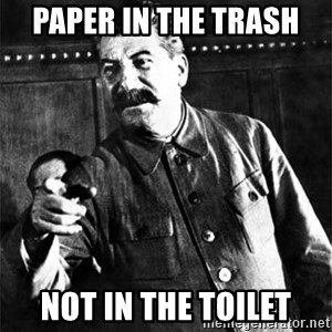 Joseph Stalin - paper in the trash  not in the toilet