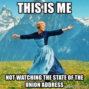 Sound Of Music Lady - This is me Not watching the state of the union address